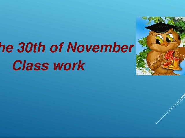 The 30th of November Class work