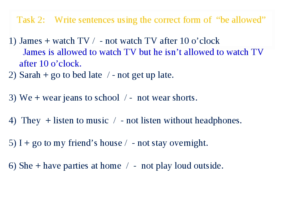 "Task 2: Write sentences using the correct form of ""be allowed"" James + watch..."