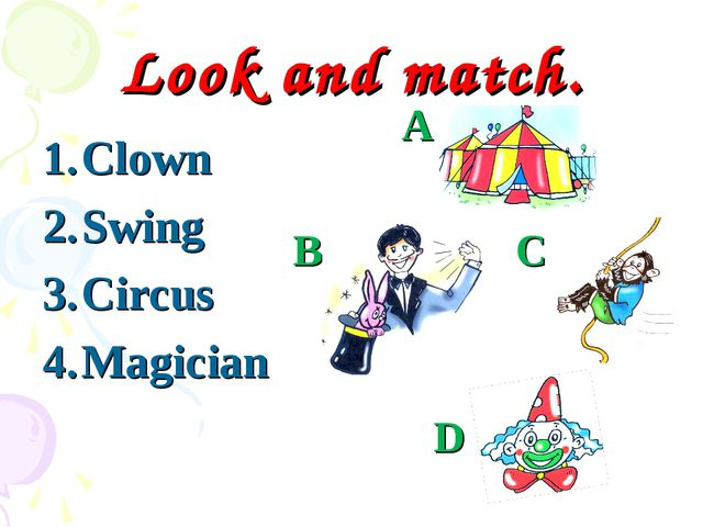 Look and match. Clown Swing Circus Magician A B C D