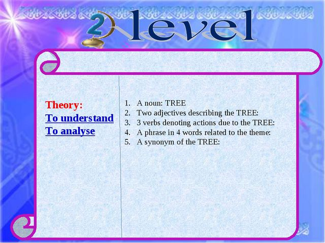 Theory: To understand To analyse A noun: TREE Two adjectives describing the T...