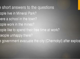 Give short answers to the questions Did people live in Mineral Park? Was ther