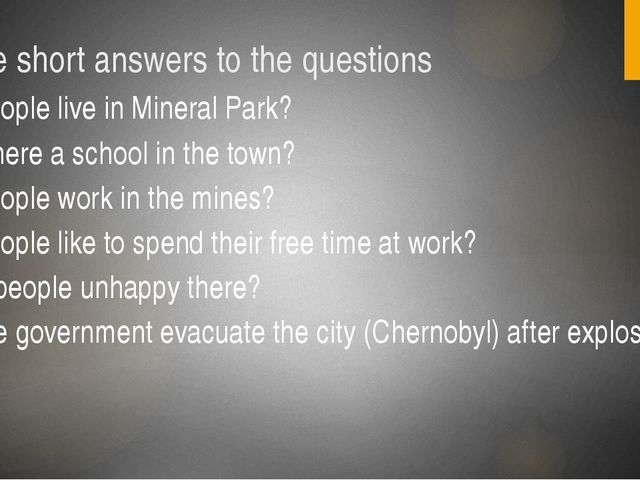 Give short answers to the questions Did people live in Mineral Park? Was ther...