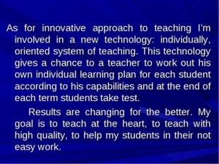 As for innovative approach to teaching I'm involved in a new technology: i