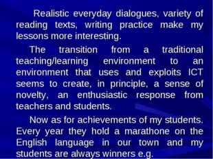 Realistic everyday dialogues, variety of reading texts, writing practice m
