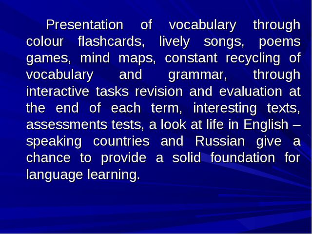 Presentation of vocabulary through colour flashcards, lively songs, poems g...