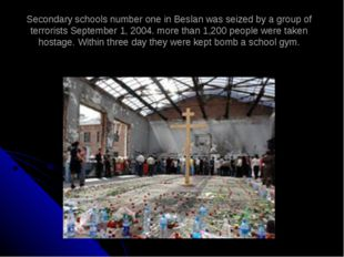 Secondary schools number one in Beslan was seized by a group of terrorists Se