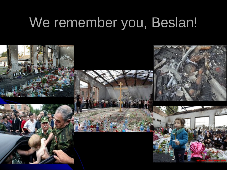 We remember you, Beslan!