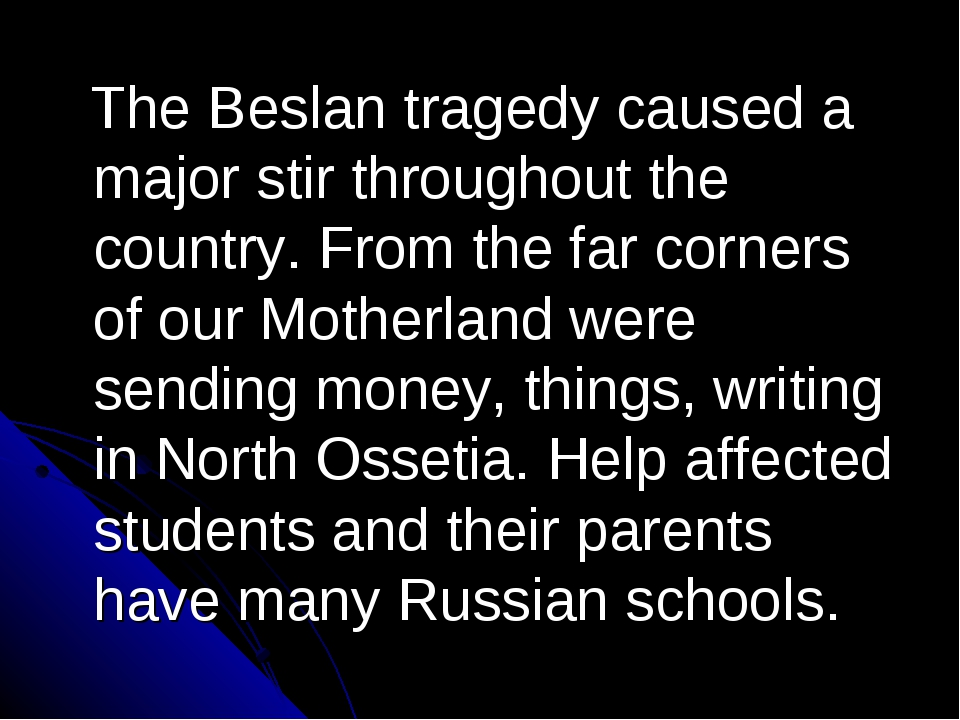 The Beslan tragedy caused a major stir throughout the country. From the far...