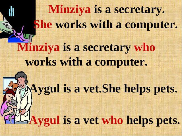 Minziya is a secretary. She works with a computer. Minziya is a secretary who...
