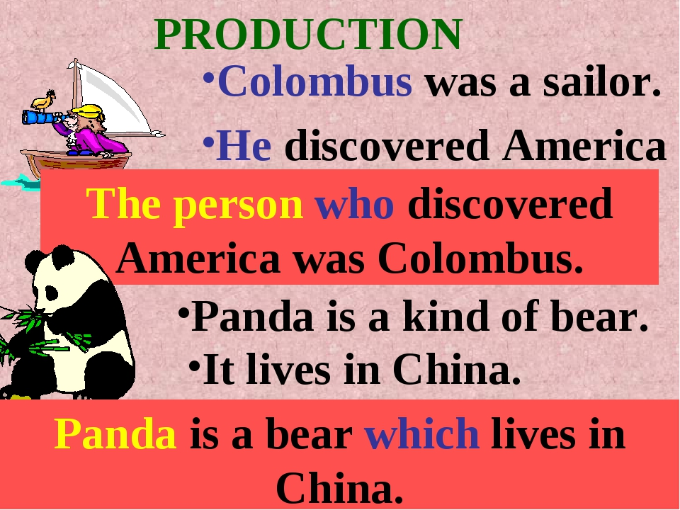 PRODUCTION Colombus was a sailor. He discovered America The person who discov...