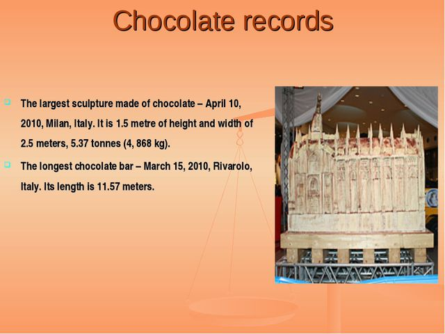 Chocolate records The largest sculpture made of chocolate – April 10, 2010, M...