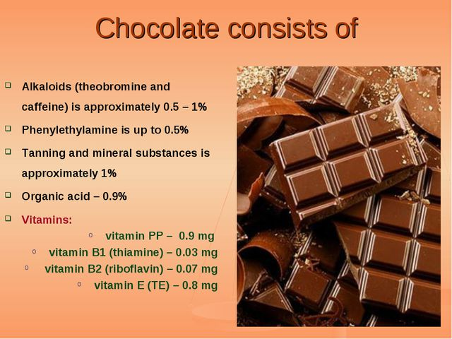 Chocolate consists of Alkaloids (theobromine and caffeine) is approximately 0...