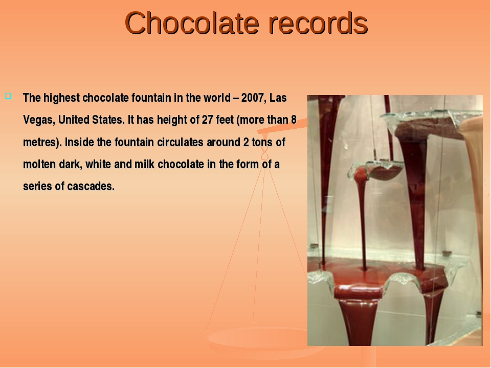 Chocolate records The highest chocolate fountain in the world – 2007, Las Veg...