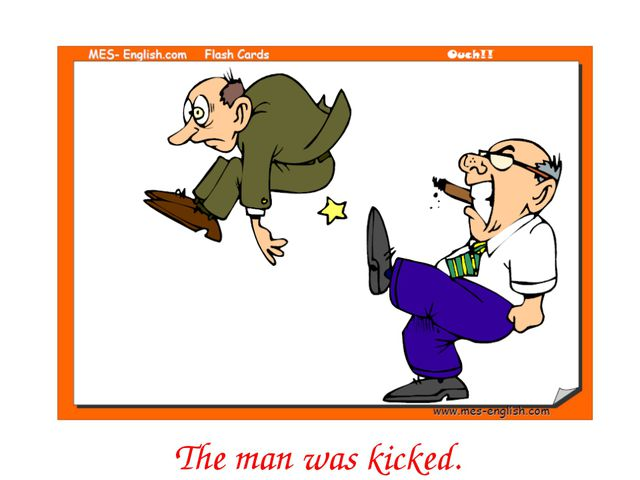The man was kicked.
