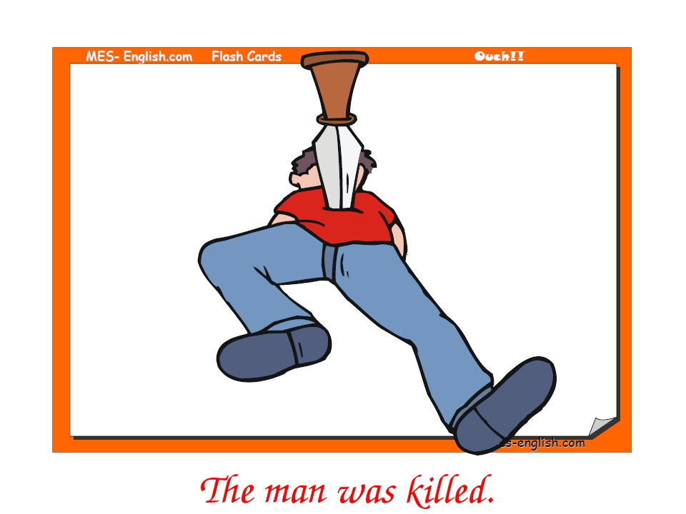 The man was killed.