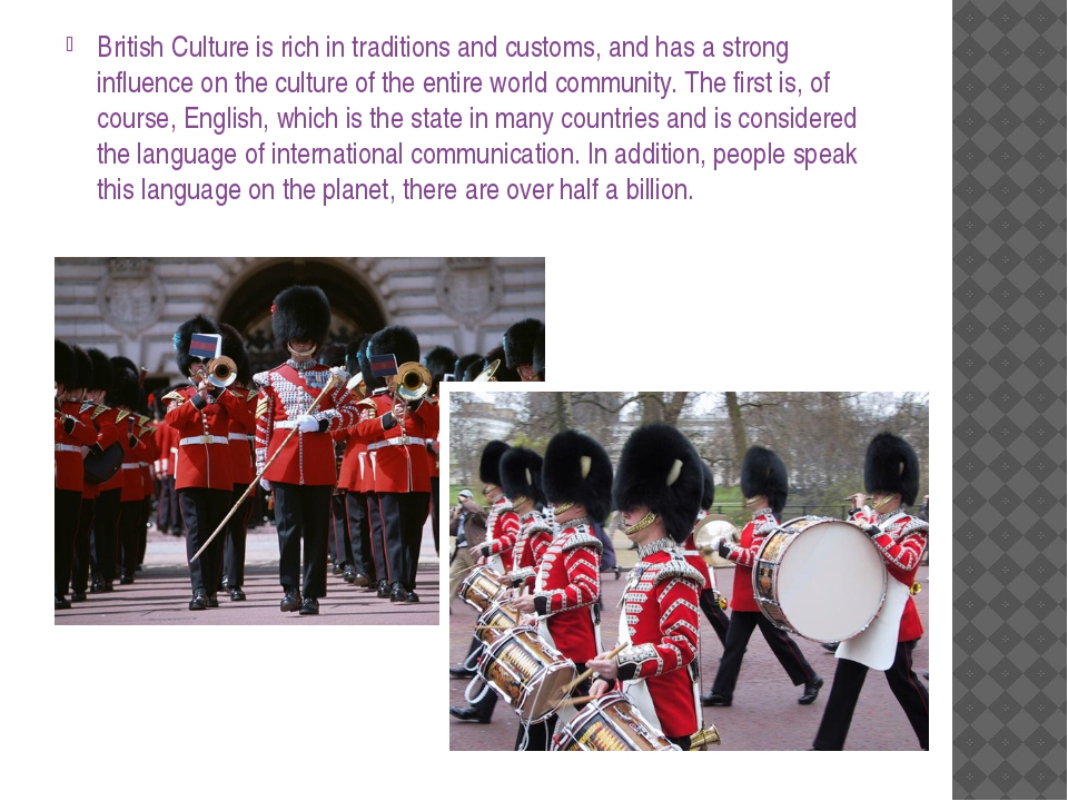 British Culture is rich in traditions and customs, and has a strong influence...