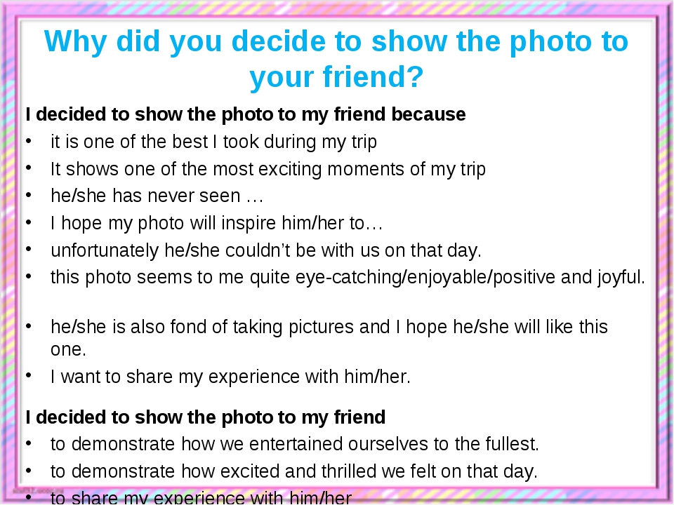 Why did you decide to show the photo to your friend? I decided to show the ph...