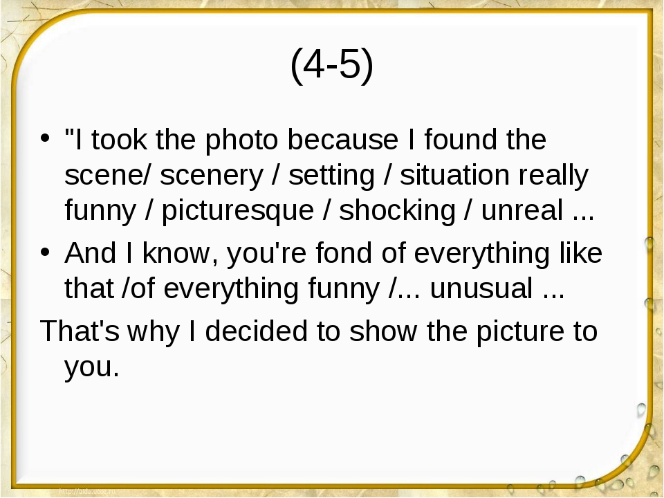 "(4-5) ""I took the photo because I found the scene/ scenery / setting / situat..."