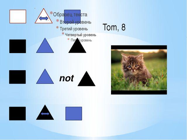 not Tom, 8