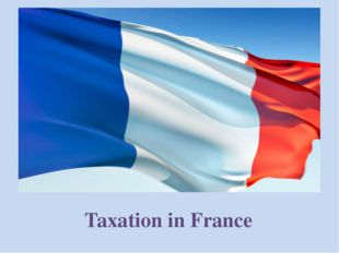The main taxes in France Income Taxes Taxeson Expenditure Local Taxes Income