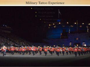 Military Tattoo Experience