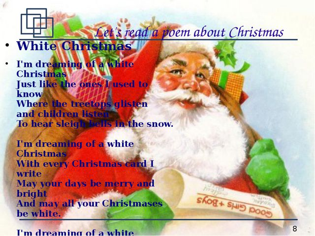 Let's read a poem about Christmas White Christmas I'm dreaming of a white Ch...