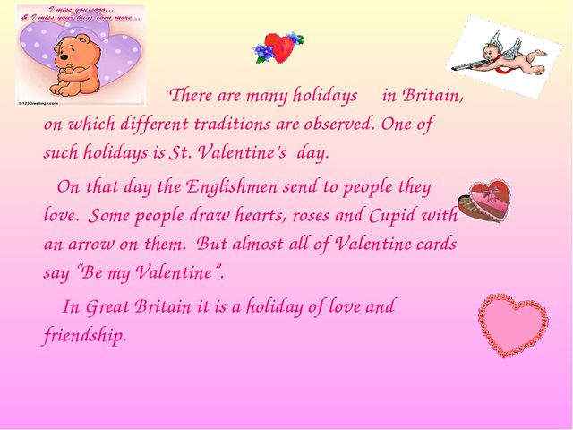 There are many holidays in Britain, on which different traditions are observ...