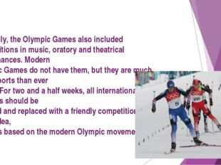 Originally, the Olympic Games also included competitions in music, oratory a