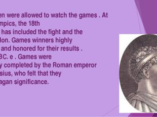 Only men were allowed to watch the games . At the Olympics, the 18th century