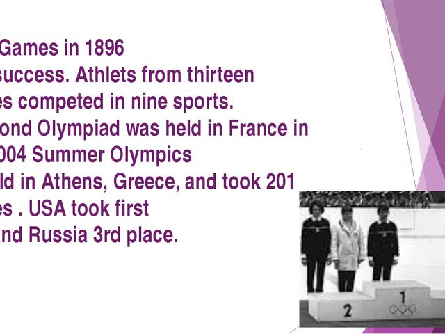Athens Games in 1896 were a success. Athlets from thirteen countries compete...