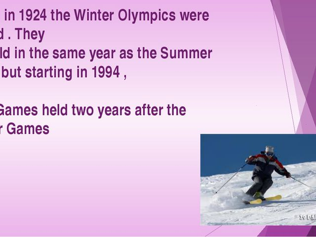 Starting in 1924 the Winter Olympics were included . They were held in the sa...