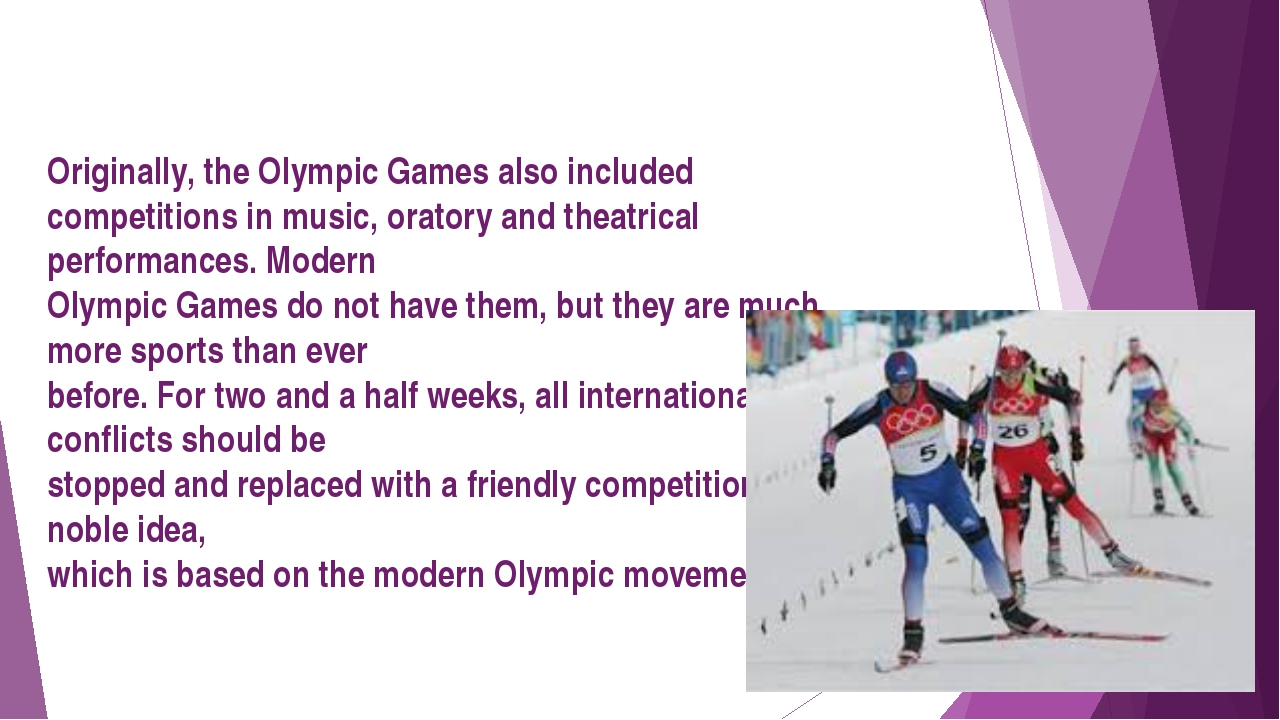 Originally, the Olympic Games also included competitions in music, oratory a...