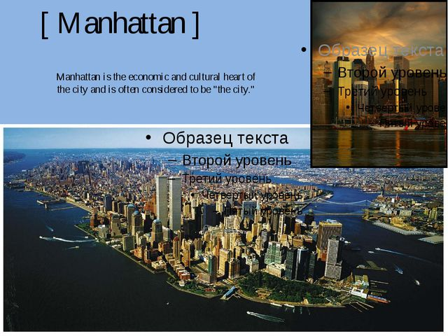 [ Manhattan ] Manhattan is the economic and cultural heart of the city and is...