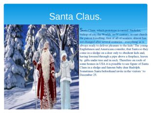Santa Claus, which prototype is sacred Nickolai, bishop of city the Worlds in