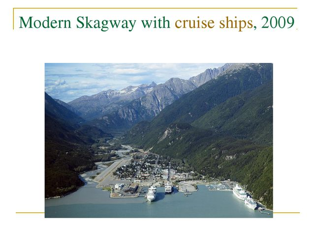 Modern Skagway with cruise ships, 2009