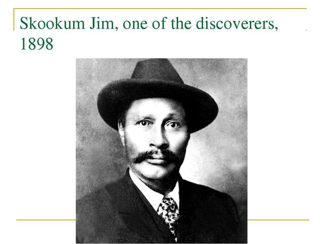Skookum Jim, one of the discoverers, 1898