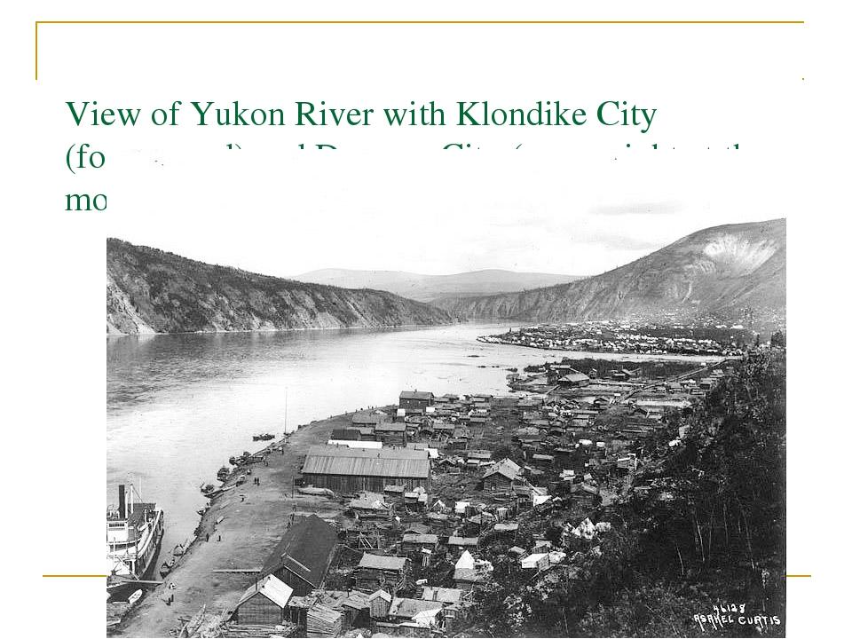 View of Yukon River with Klondike City (foreground) and Dawson City (upper ri...