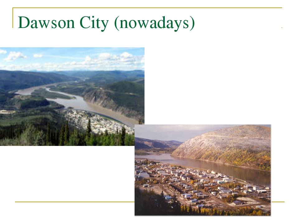 Dawson City (nowadays)