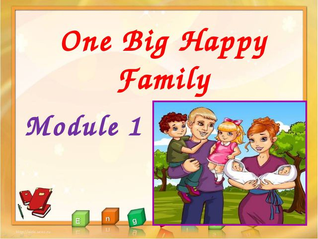 One Big Happy Family Module 1