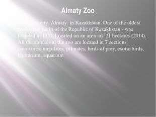 Almaty Zoo State Zoo city Almaty in Kazakhstan. One of the oldest zoological