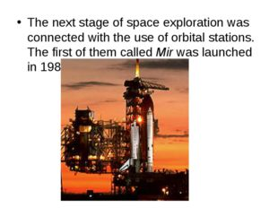 The next stage of space exploration was connected with the use of orbital sta