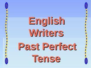Past Perfect Tense English Writers