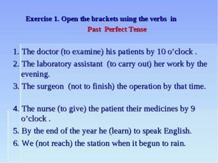 Exercise 1. Open the brackets using the verbs in Past Perfect Tense 1. The d