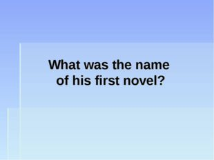 What was the name of his first novel?