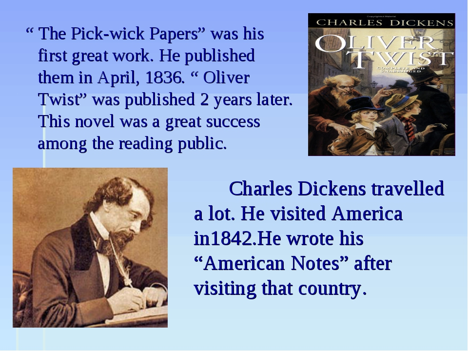 """ The Pick-wick Papers"" was his first great work. He published them in April..."