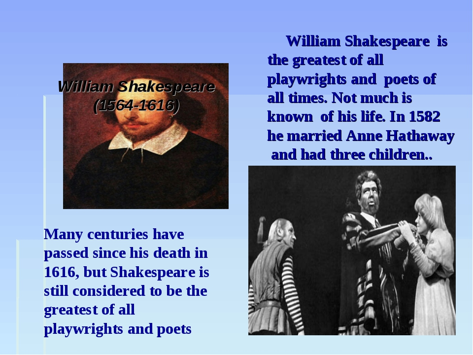 William Shakespeare (1564-1616) William Shakespeare is the greatest of all p...