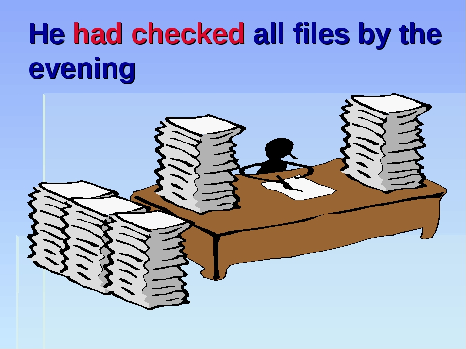 He had checked all files by the evening