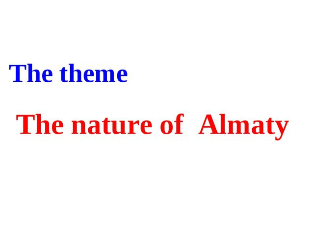 The theme The nature of Almaty