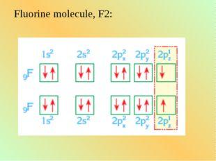Fluorine molecule, F2: