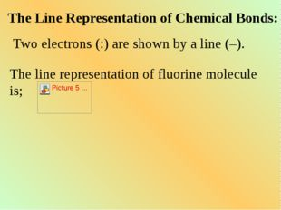 The Line Representation of Chemical Bonds: Two electrons (:) are shown by a l
